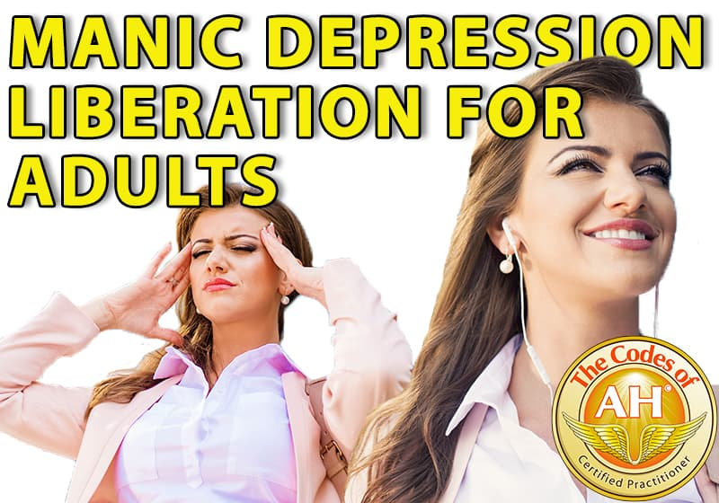 Manic Depression Liberation for Adults with Codes of AH
