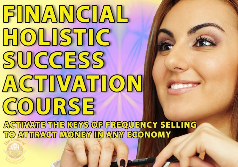 Financial Holistic Success Activation with Codes of AH course to Activate the keys of frequency selling to attract money in any economy