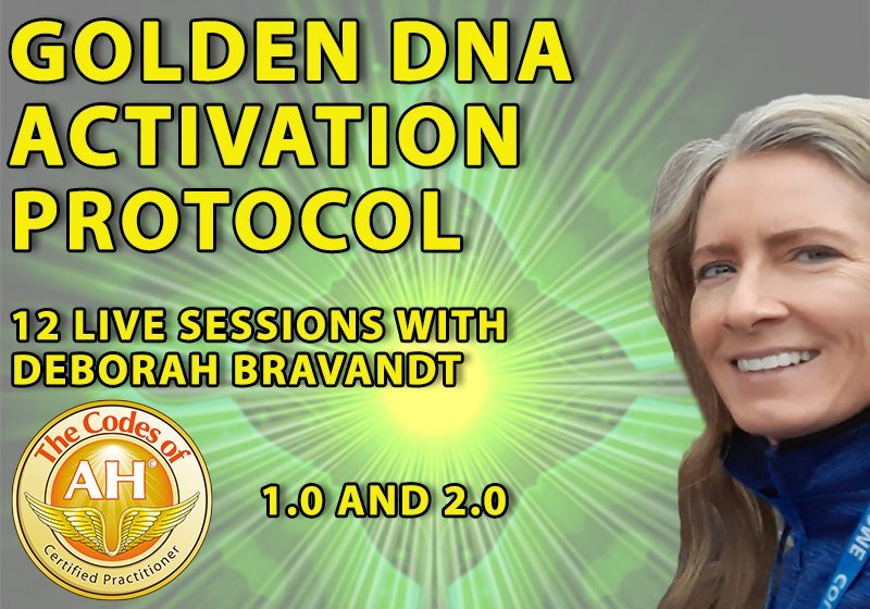 12 live sessions with Deborah Bravandt to experience self actualization from Golden DNA Activation 1.0 and 2.0 with the Codes of AH